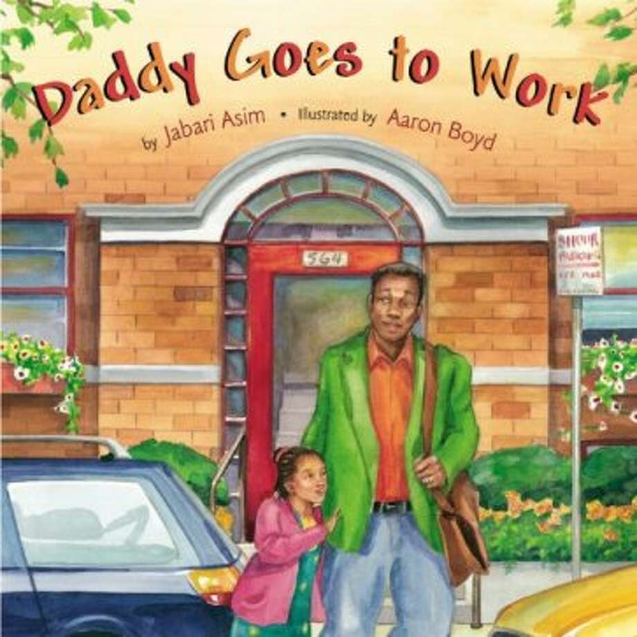 Daddy goes to work: An African-American girl follows her dad to the office to help him at work by  Jabari Asim. Age Range: 1 - 8 years. Photo: Hachette Book Group