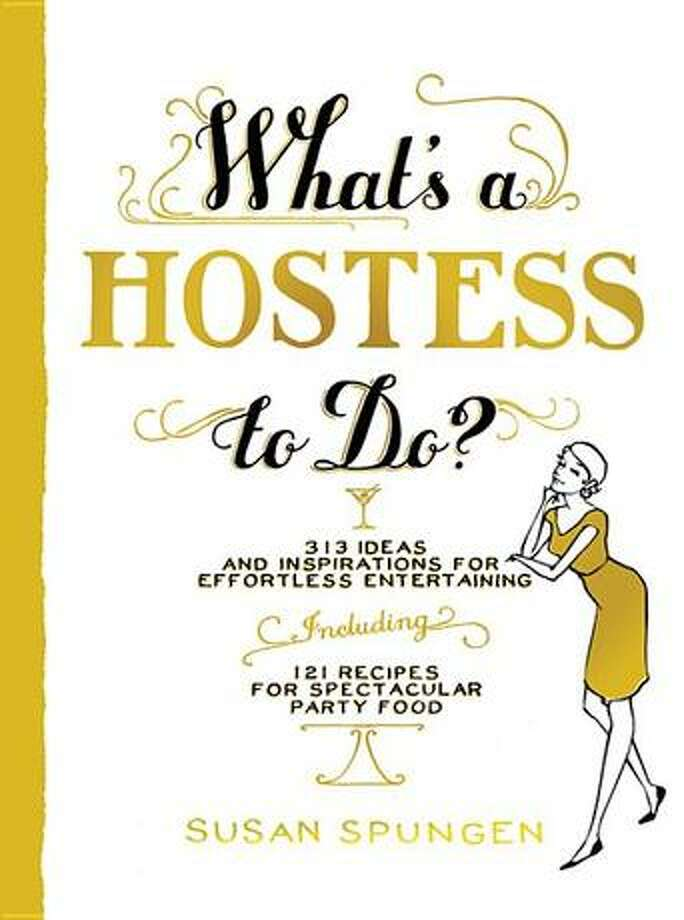 """What's a Hostess to Do? 313 Ideas and Inspirations for Effortless Entertaining""/bilbary.com"