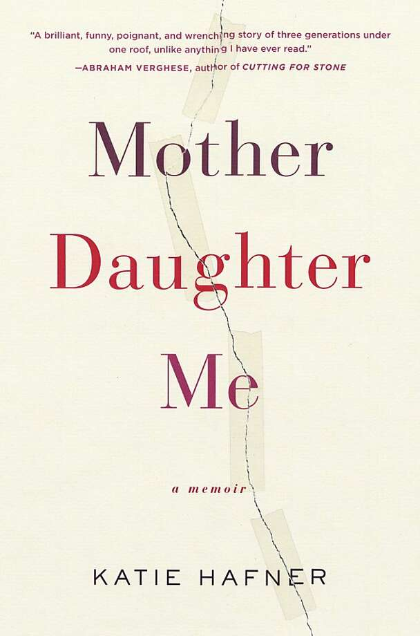Mother Daughter Me: A Memoir, by Katie Hafner Photo: Random House