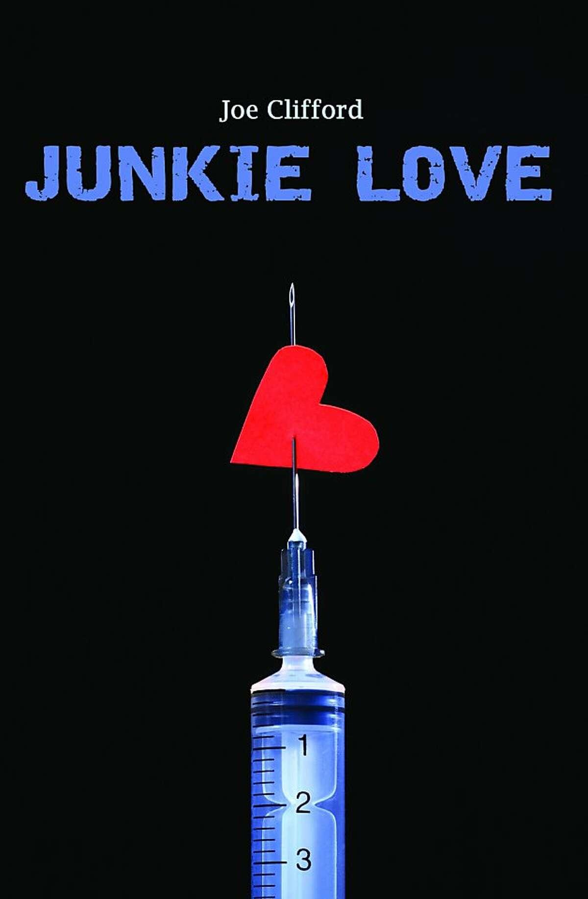 "Joe Clifford's ""Junkie Love"""