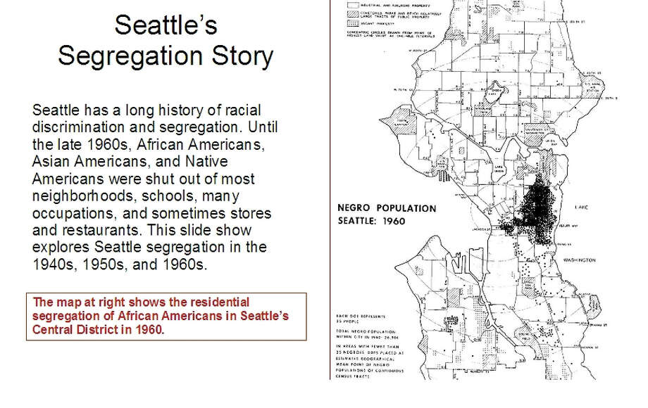 "Seattle had ""Sundown Zones"" as late as the mid-1960s, which made it illegal for black people to be north of the Ship Canal or in Magnolia, Queen Anne or West Seattle after dark.  