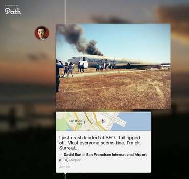 David Eun, Executive Vice President of Samsung Electronics Co. Ltd., was a passenger aboard Asiana Airlines flight 214 that crashed at San Francisco International Airport Saturday, July 7, 2013. He published this photograph and comment to his Path account and subsequently shared it to his Twitter feed. A screenshot shows how his content appeared on Path.