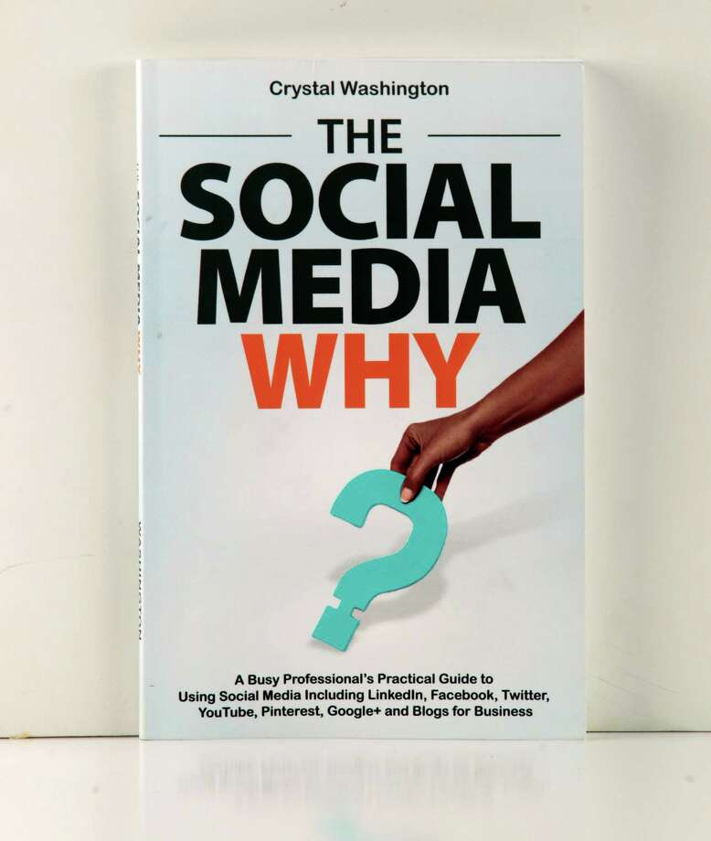 Crystal Washington's book The Social Media Why  photographed in Houston Chronicle studio. (Billy Smith II/Chronicle) Photo: Billy Smith II, Staff / Houston Chronicle