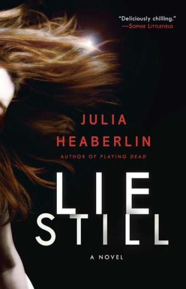 """Lie Still"" by Julia Heaberlin Photo: Xx"
