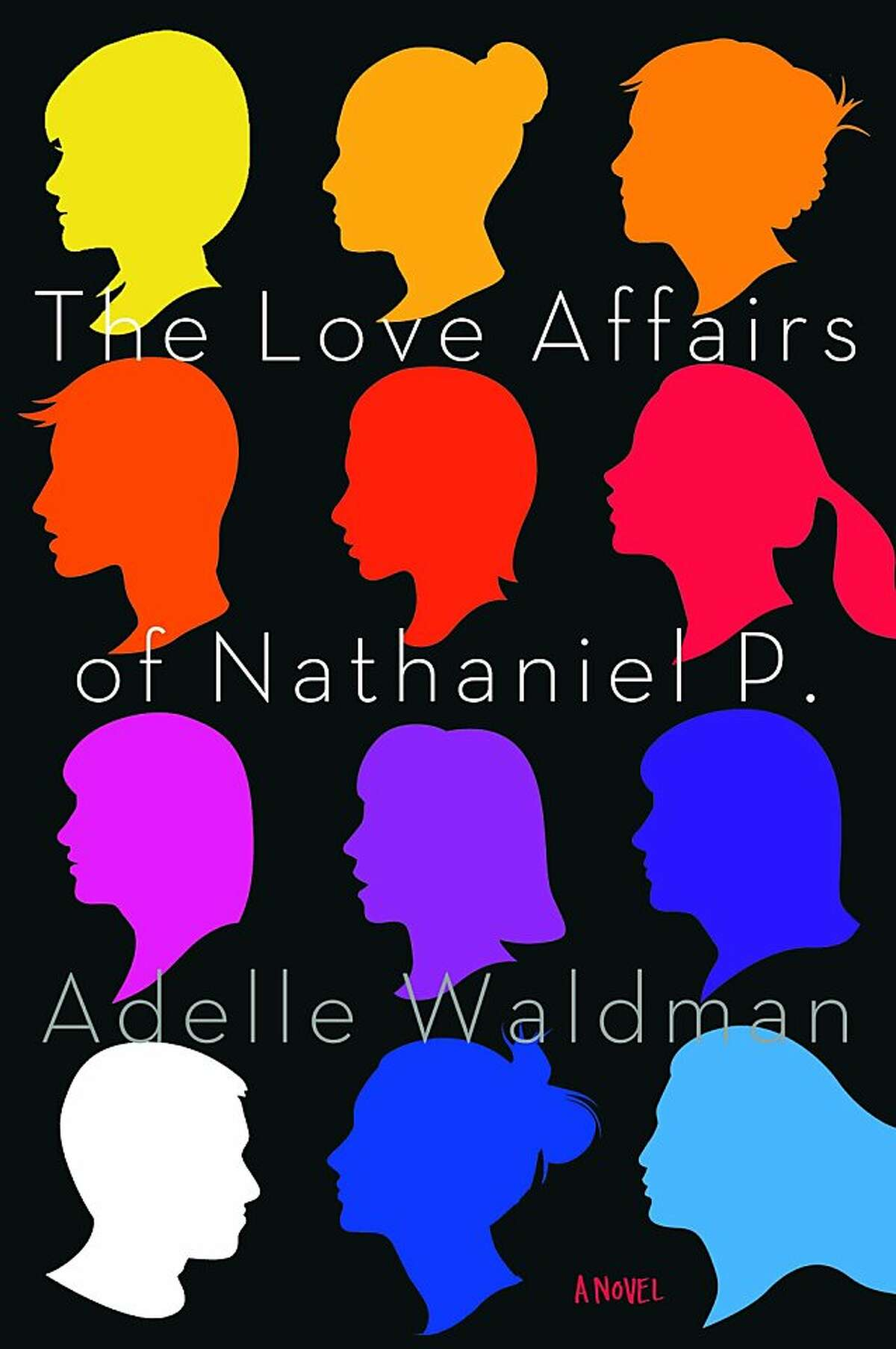 The Love Affairs of Nathaniel P., by Adelle Waldman