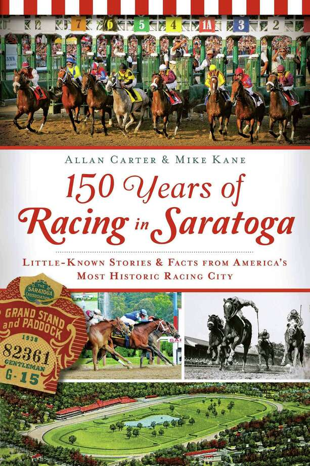 """150 Years of Racing in Saratoga"" is a book co-written by Allan Carter, the historian at the National Museum of Racing and Hall of Fame, and Mike Kane, a freelance journalist who has been covering the sport for 30 years. (Provided photo)"