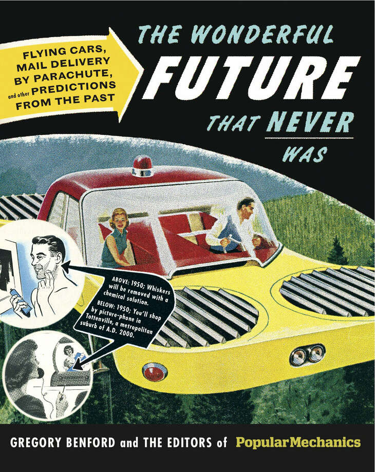 """The Wonderful Future that Never Was"" (Hearst, $23.95) looks at predictions from the 1900s through the late 1960s. Photo: Associated Press"