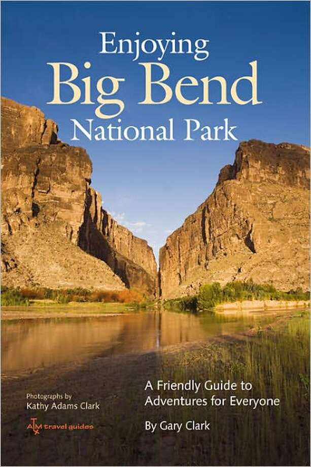 """Enjoying Big Bend National Park"" by Gary and Kathy Adams Clark Photo: Xx"