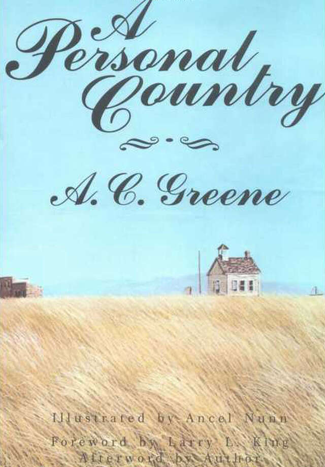 A Personal Country by A.C. Greene, maybe the best book ever about West Texas. Photo: Glenn Dromgoole