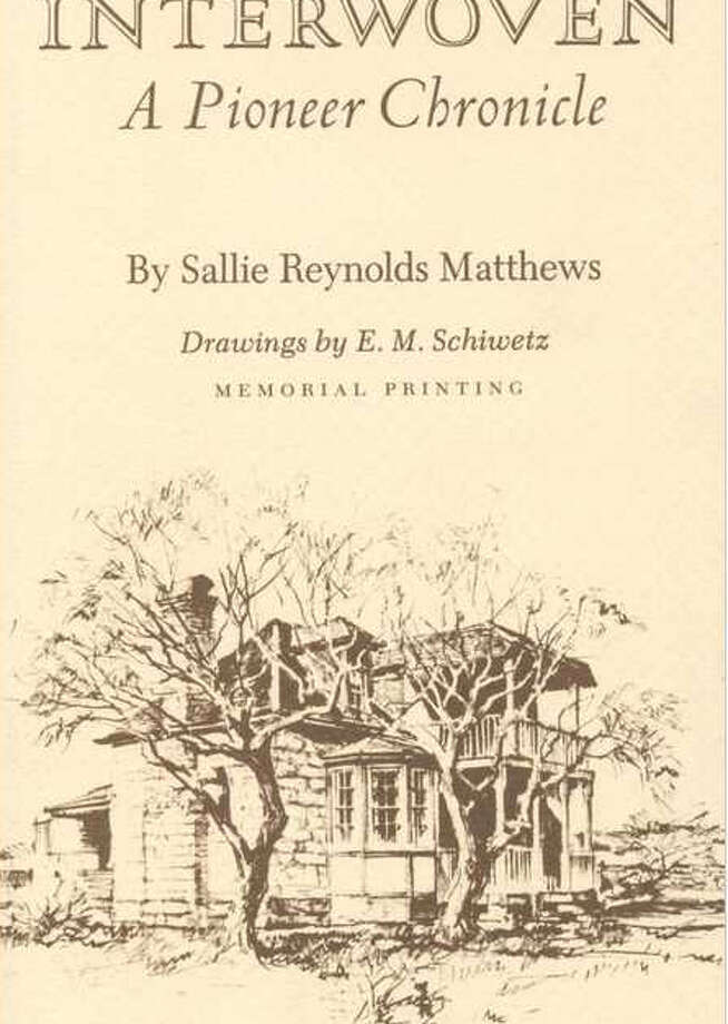 Interwoven, by Sallie Reynolds Matthews, a memoir by a pioneer woman about life on the Texas frontier. Photo: Glenn Dromgoole