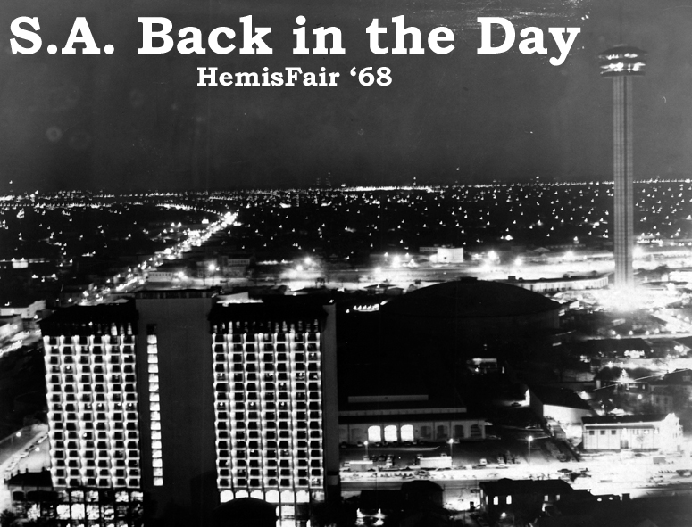S A Back In The Day Hemisfair 68 San Antonio Express News