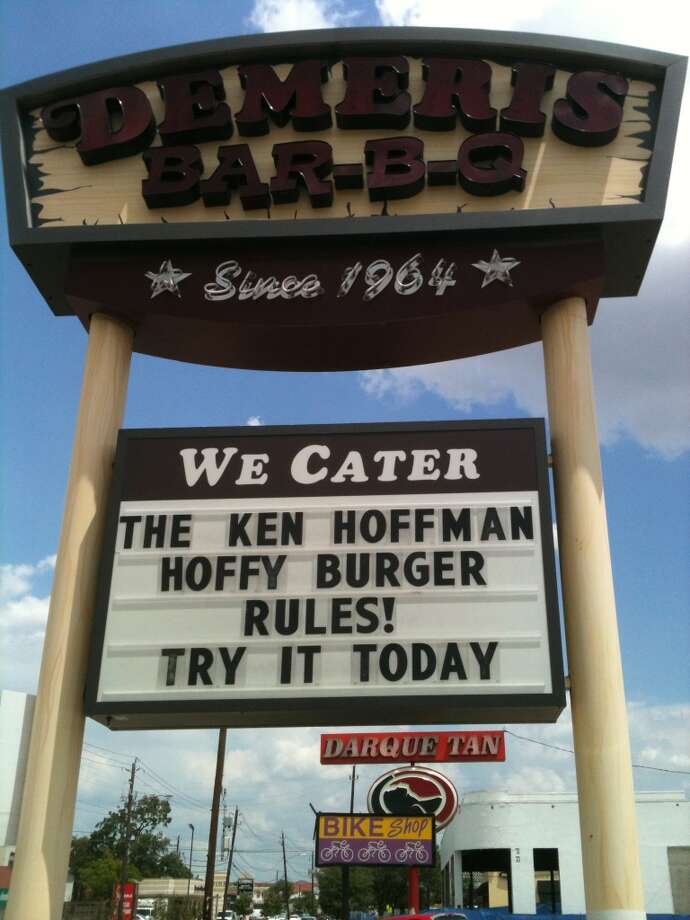 A sign at Demeris Bar-B-Q promotes the Ken Hoffman Hoffy Burger. Photo: Ken Hoffman, Houston Chronicle