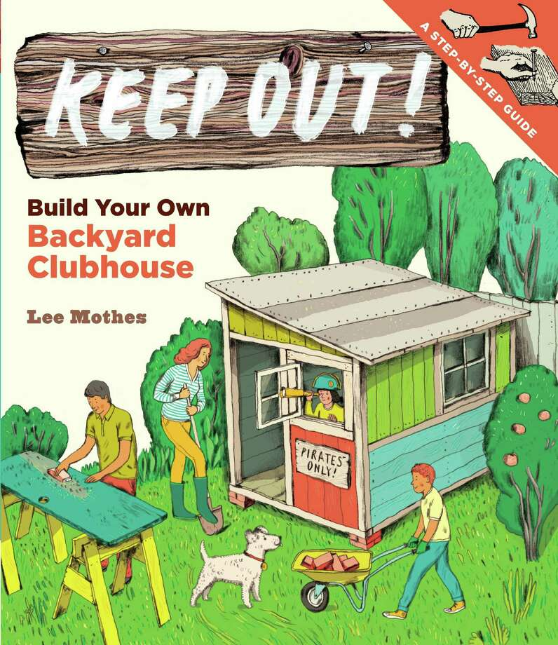 """""""Keep Out: Build Your Own Backyard Clubhouse"""""""