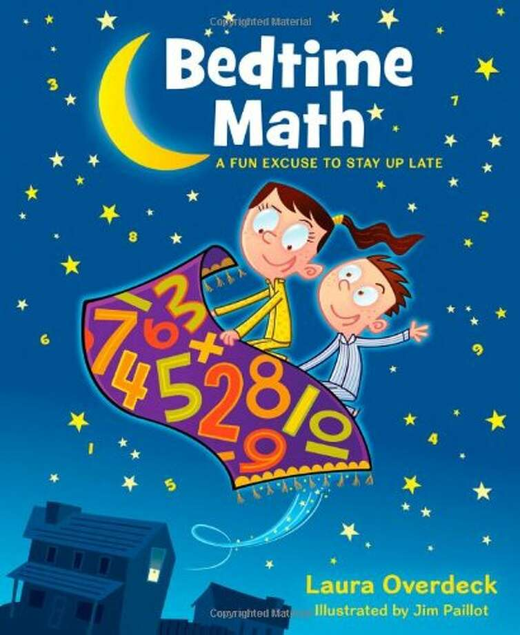 ?Bedtime Math: A Fun Excuse to Stay up Late,? by Laura Overdeck (Feiwel and Friends, New York)