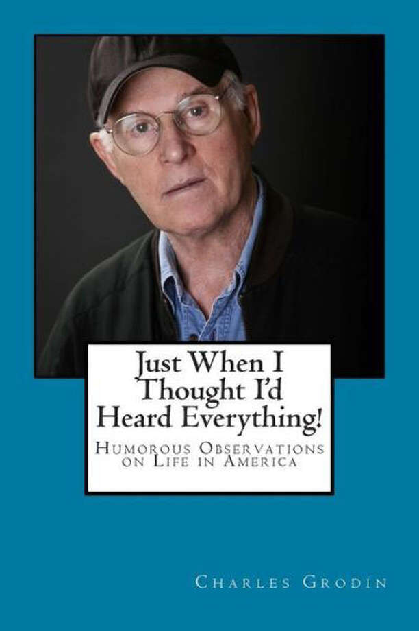 "Film, stage and TV star Charles Grodin of Wilton has published his eighth book, ""Just When I Thought I'd Heard Everything! Humorous Observations on Life in America."" Photo: Contributed Photo"