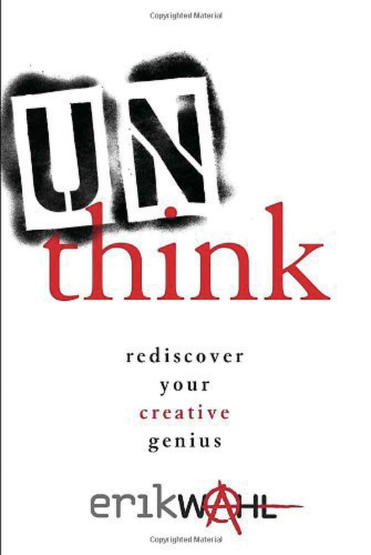 ?UNTHINK: Discover Your Creative Genius? by Erik Wahl