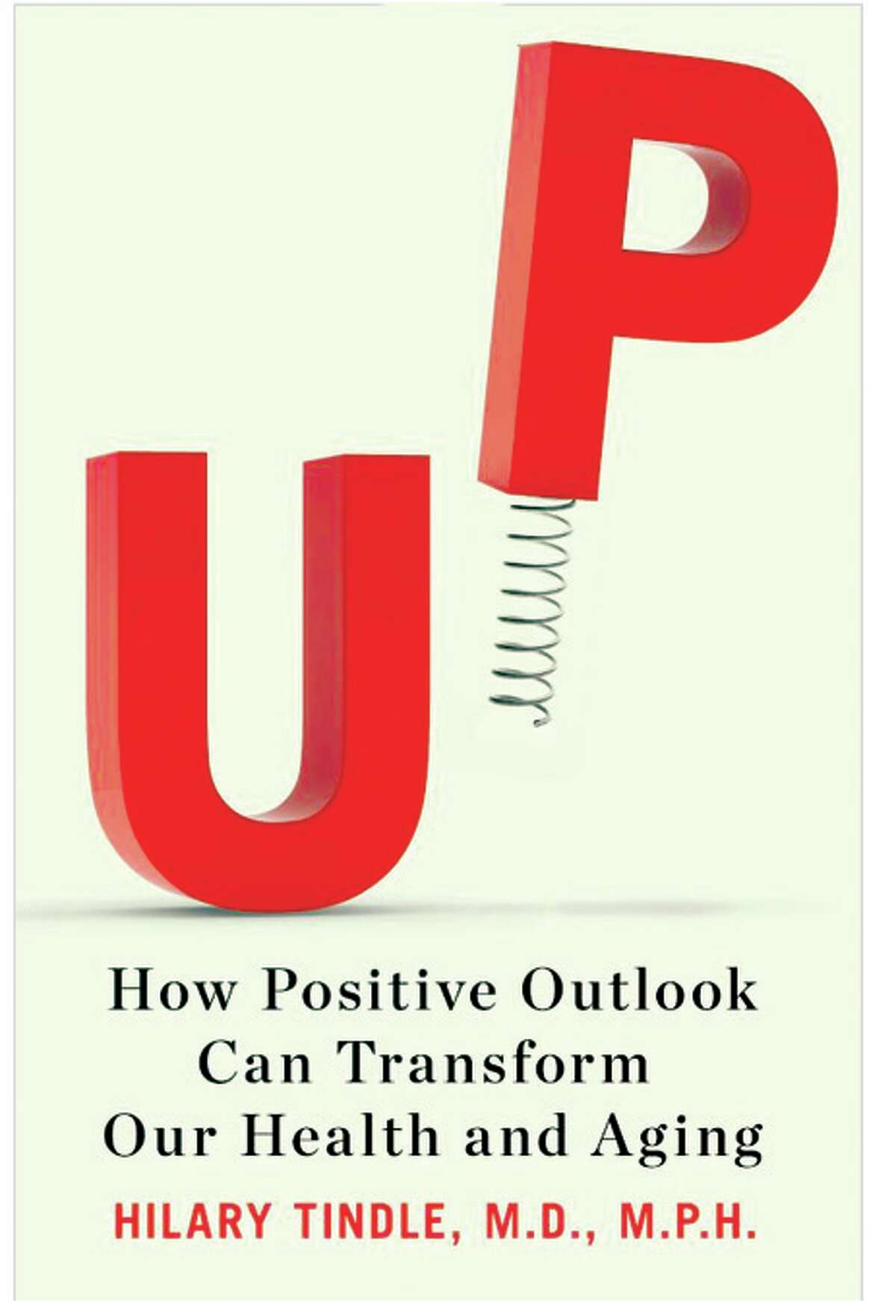 ?UP: How Positive Outlook Can Transform Our Health and Aging.? by Hilary Tindle, M.D., M.P.H