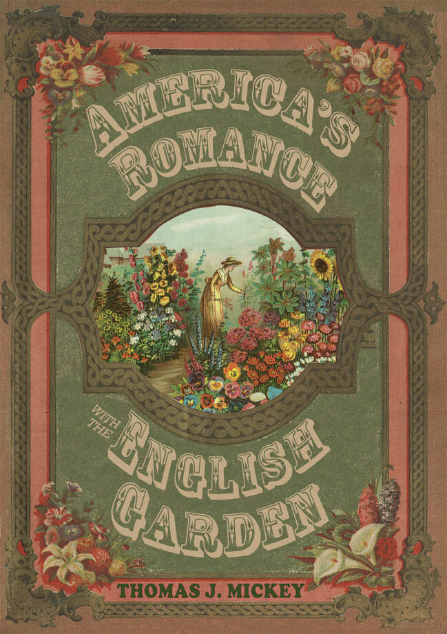 "Gardening expert Colleen Plimpton says ""AmericaâÄôs Romance with the English Garden"" is a special book, one that will remain on your coffee table for all to learn from and admire. Photo: Contributed Photo"