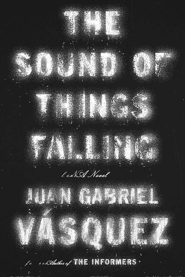 """Cover of  """"The Sound of Things Falling,"""" a novel by Juan Gabriel Vásquez."""