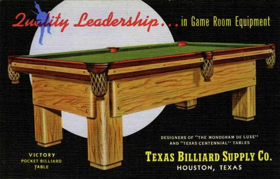 UNITED STATES - CIRCA 1941:  Vintage linen postcard advertising Texas Billiard Supply Company.  Postcard shows a billiard table.  (Photo by Lake County Museum/Getty Images) Photo: Curt Teich Postcard Archives, Getty Images / Curt Teich Postcard Archives