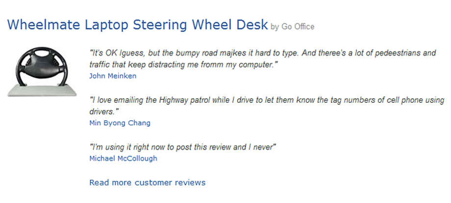 "Some of the top-rated satirical Amazon reviews of the ""Wheelmate Laptop Steering Wheel Desk,"" which presumably isn't designed to be used while actually driving. Satirical reviewers included George Takei, the former ""Star Trek"" star who is now an Internet phenomenon. Photo: Amazon"