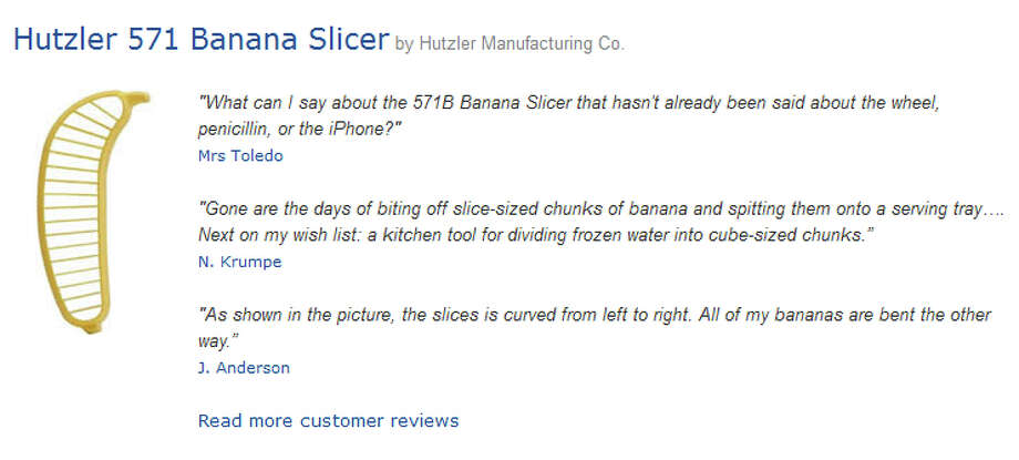 "Some of the top-rated satirical Amazon reviews of the ""Hutzler 571 Banana Slicer."" Photo: Amazon"