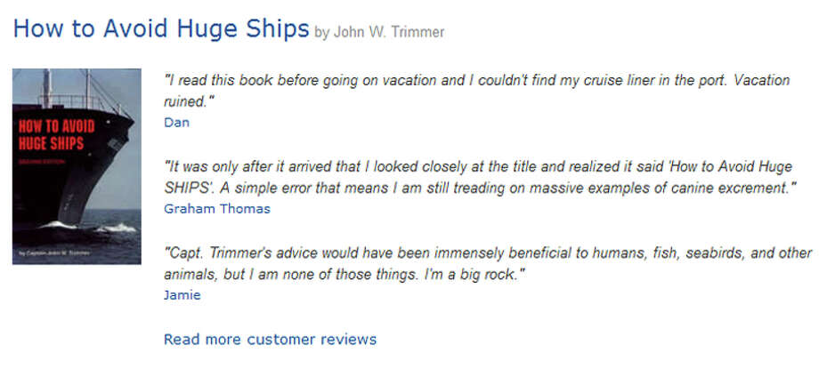 "Some of the top-rated satirical Amazon reviews of the book ""How to Avoid Huge Ships."" Photo: Amazon"