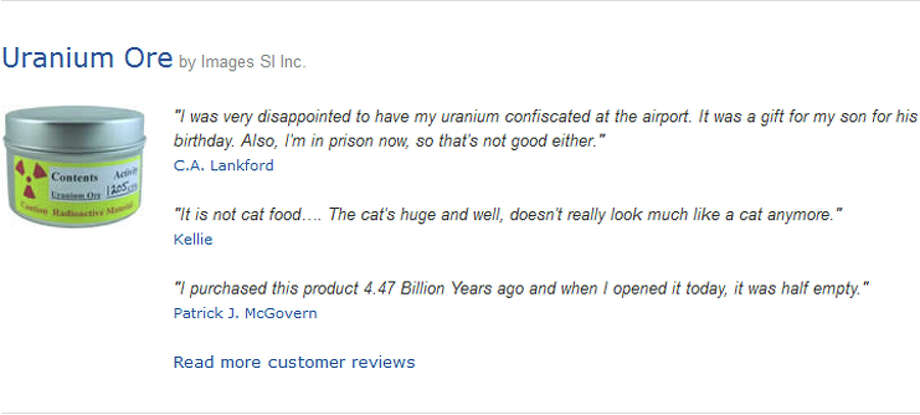 "Some of the top-rated satirical Amazon reviews of ""Uranium Ore."" Photo: Amazon"