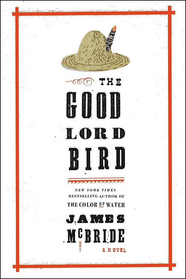 The Good Lord Bird, by James McBride Photo: Riverhead
