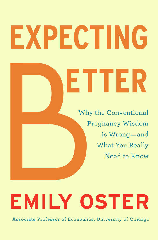 Expecting Better, by Emily Oster. Photo: Contributed Photo