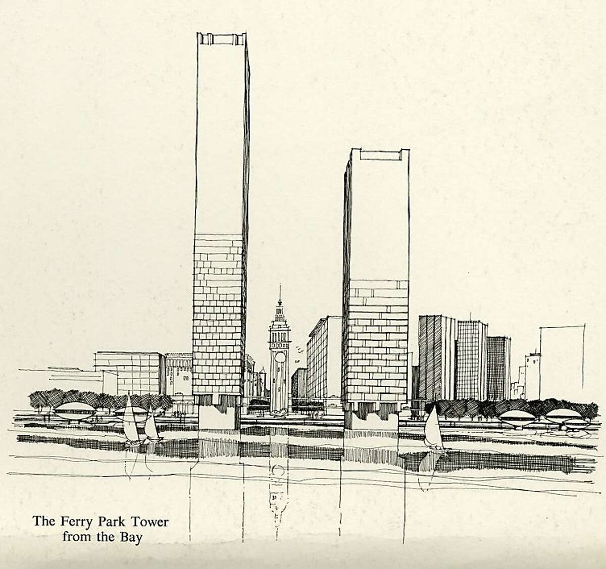 San Francisco's Downtown Plan in 1963 proposed to keep the Ferry Building's tower -- but shear off the wings of the landmark, wrap it in a plaza and put two new commercial towers on new piers in the bay.