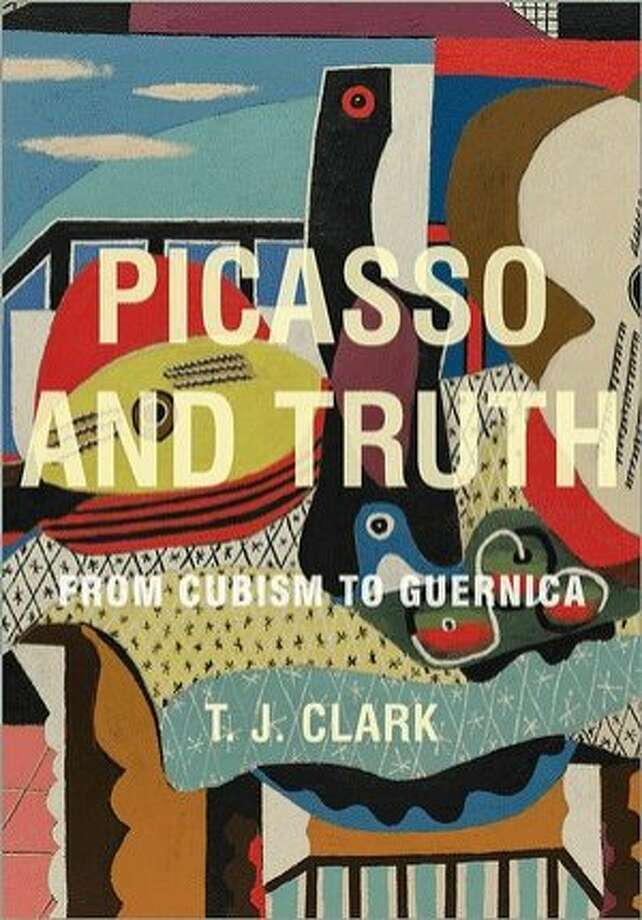 Picasso and the Truth: From Cubism to Guernica, by T.J. Clark Photo: Princeton University Press