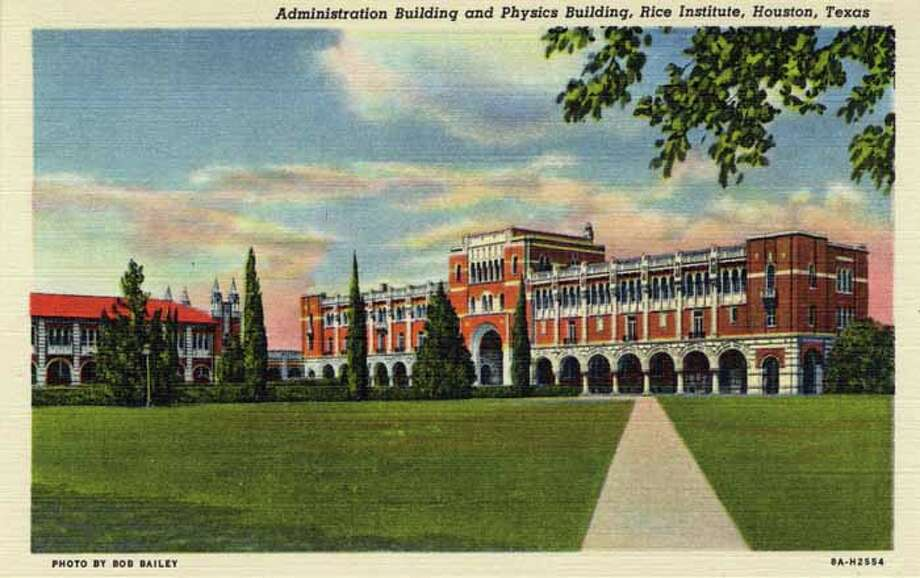 HOUSTON - 1938:  Vintage postcard showing the Rice Institute's Administration Building and Physics Building. (Photo by Lake County Museum/Getty Images) Photo: Curt Teich Postcard Archives, Getty Images / Archive Photos