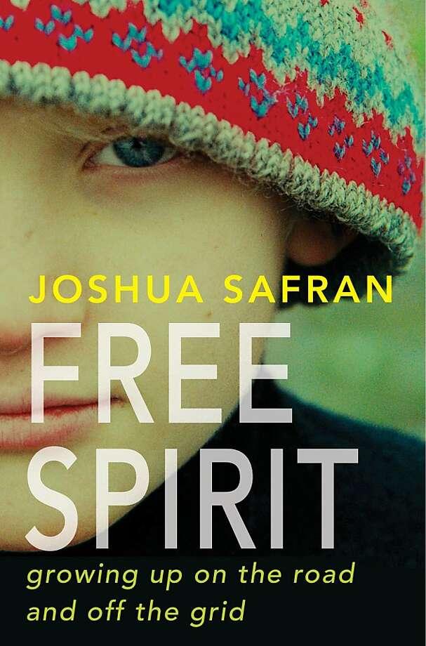 Free Spirit By Joshua Safran Sfgate