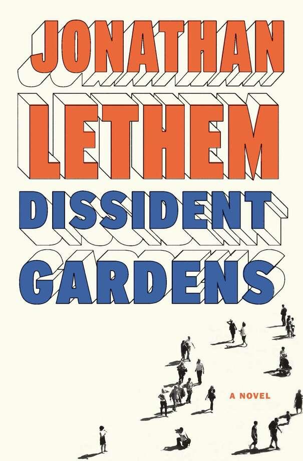 """Jonathan Lethem's """"Dissident Gardens"""""""