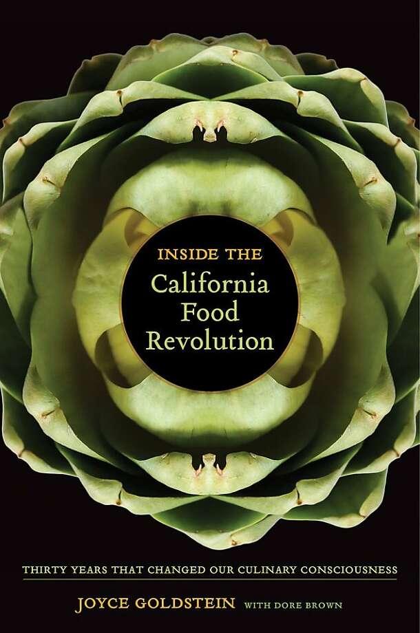 Inside the California Food Revolution,  by Joyce Goldstein Photo: UC Press