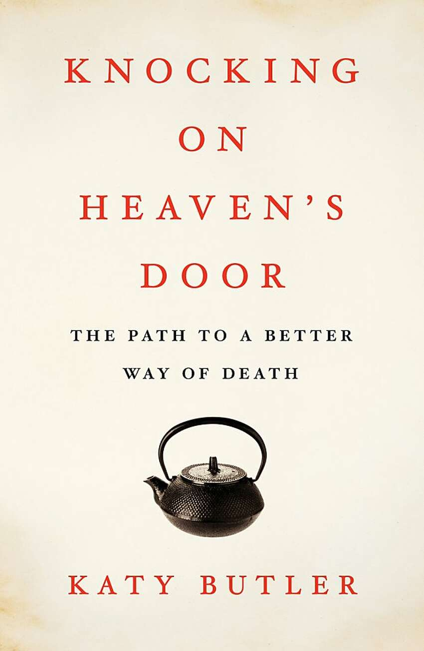 Knocking on Heaven's Door, by Katy Butler