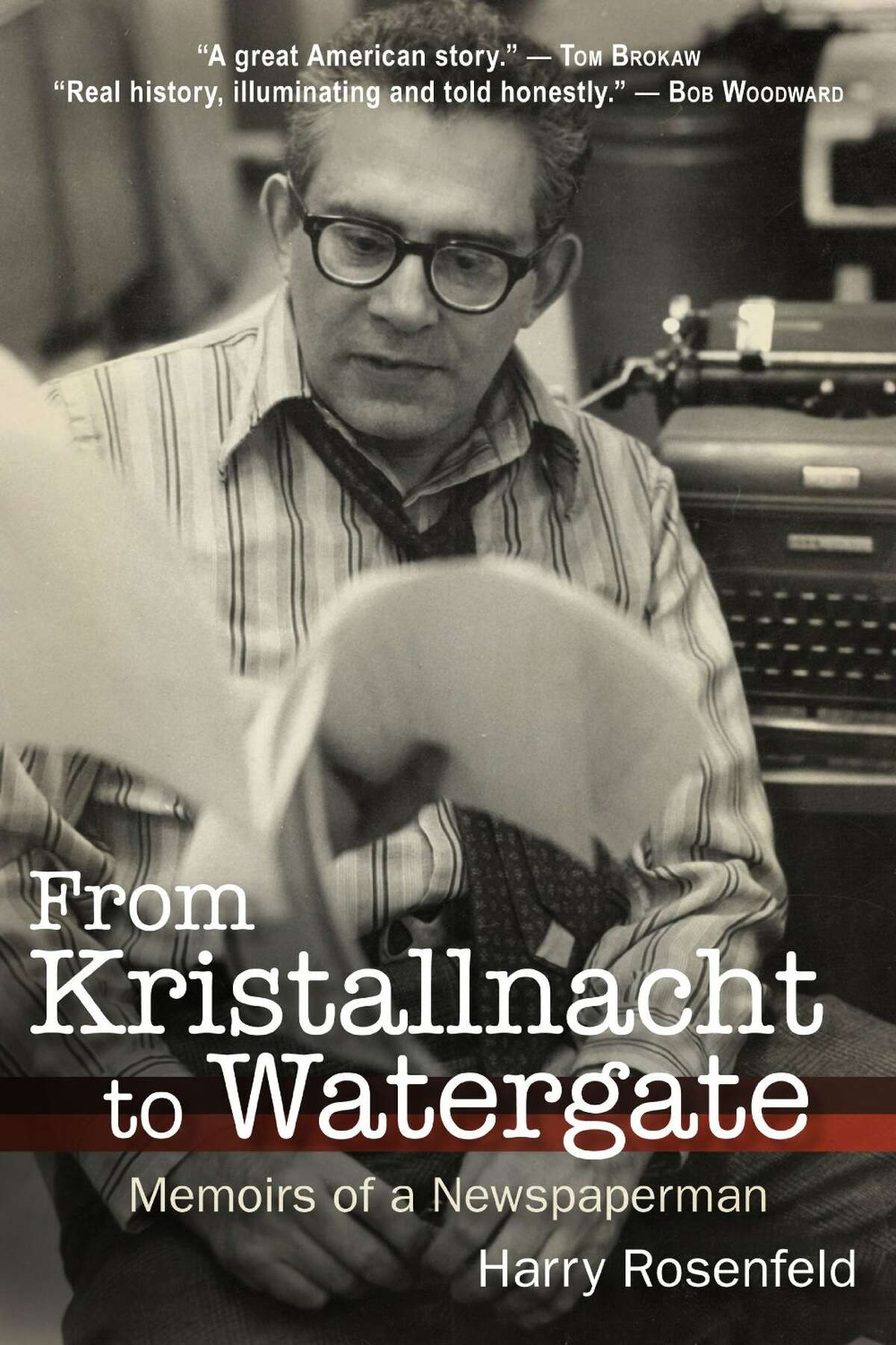 """The cover of """"From Kristallnacht to Watergate: Memoirs of a Newspaperman"""" by Harry Rosenfeld, published by SUNY Press on Sept. 15."""