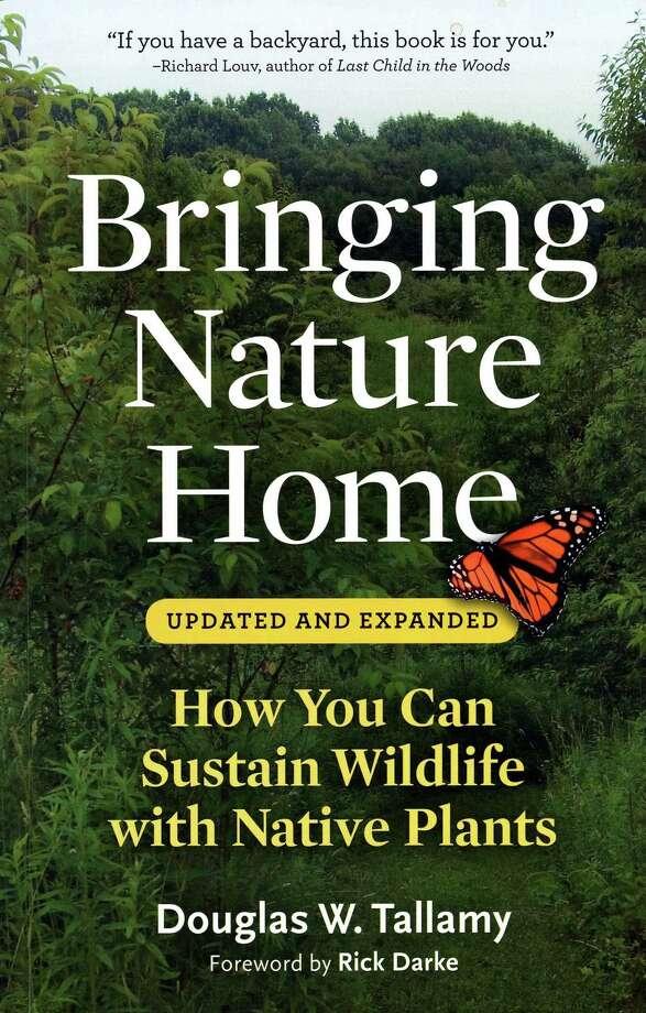 Douglas Tallamy says native plants help keep the balance of nature. Photo: McClatchy-Tribune News Service