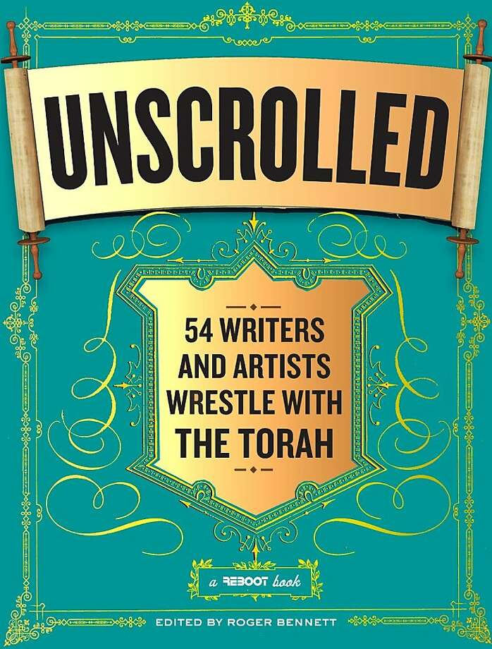 Unscrolled: 54 Writers and Artists Wrestle With the Torah, edited by Roger Bennett Photo: Workman