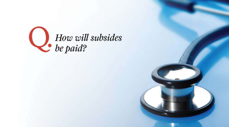 Answer: Subsidies will go directly to insurance companies to offset buyers' costs.
