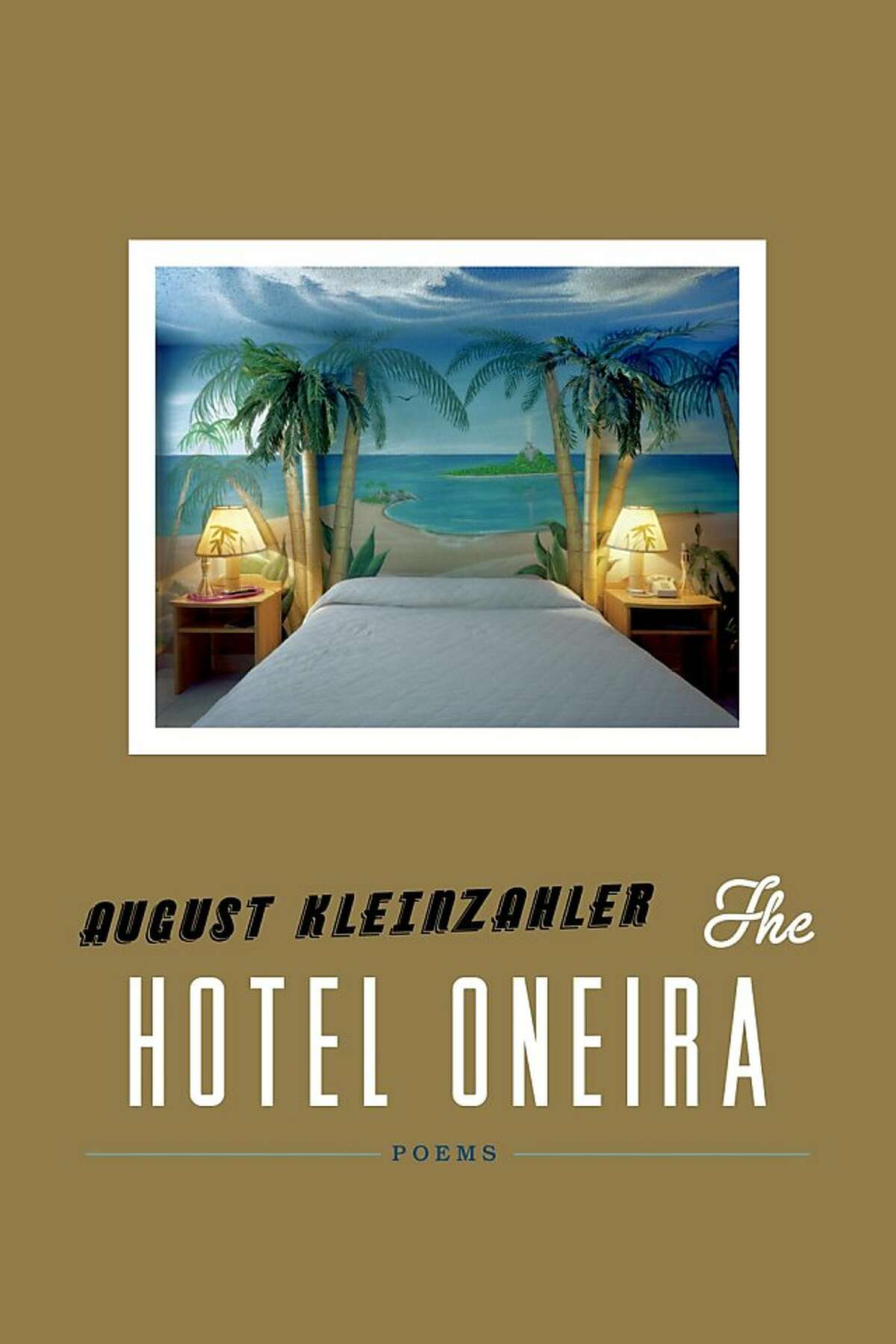 The Hotel Oneira, by August Kleinzahler