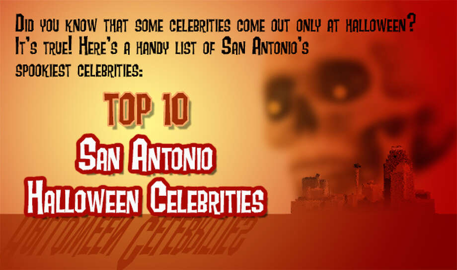 Did you know that some celebrities come out only at Halloween? Photo: San Antonio Express-News