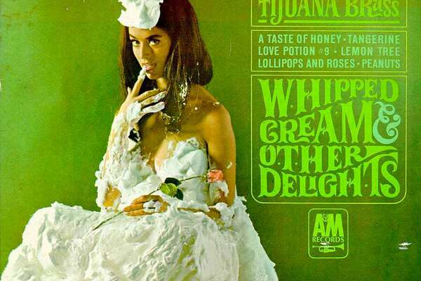 Herb Alpert's Tijuana Brass, 'Whipped Cream and Other Delights': This was the LP your grandpa kept under his mattress.