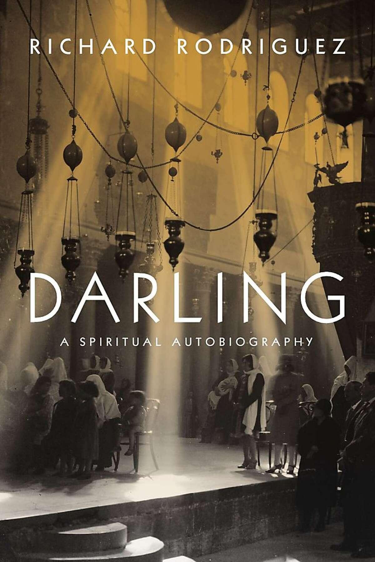 Darling, by Richard Rodriguez