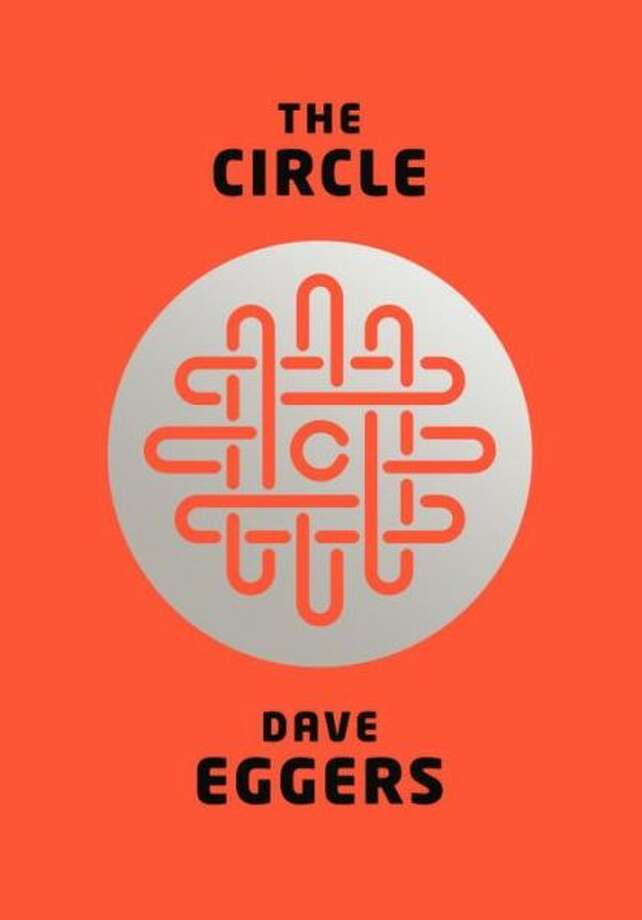 """The Circle"" by Dave Eggers Photo: Xx"