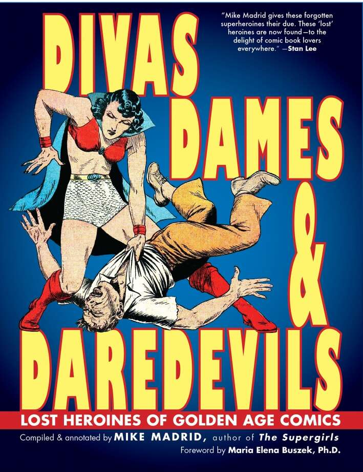 "Divas, Dames and Daredevils: Author Mike Madrid (""The Supergirls: Fashion, Feminism, Fantasy, and the History of Comic Book Heroines"") launches his new book, ""Divas, Dames and Daredevils,"" at the Cartoon Art Museum. The evening includes a presentation and book signing. Free. Thursday at the Cartoon Art Museum, S.F. www.cartoonart.org"