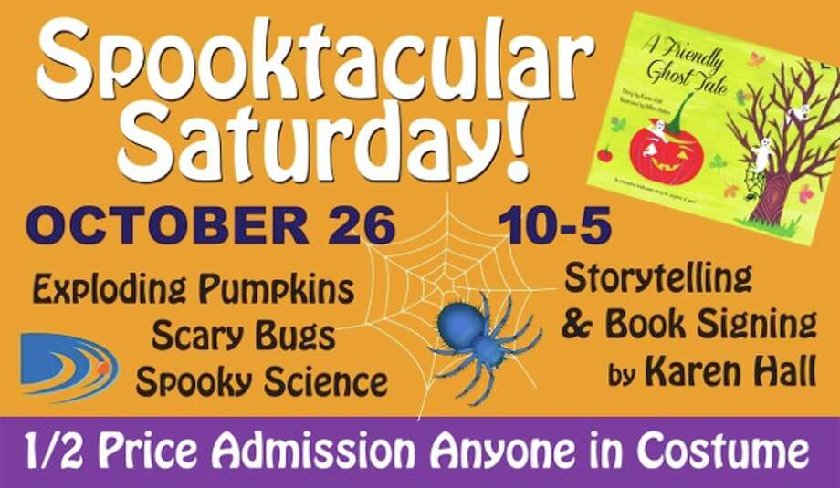 Spooktacular Saturday At Discovery Museum, Bridgeport — Spooky science, storytelling by children's author Karen Hall and Halloween treats from Stef's Confections. Saturday, Oct. 26, 10 a.m.-5 p.m. $9.50, $8 for seniors and students, children younger than 3; half price admission for people wearing costumes. 203-372-3521, discoverymuseum.org.