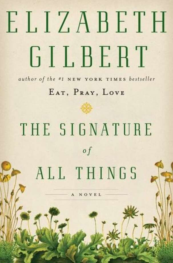 """The Signature of All Things"" by Elizabeth Gilbert Photo: Xx"