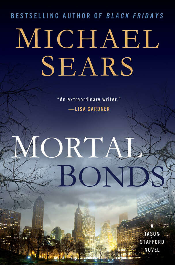 """Mortal Bonds"" is the second novel in a series about financial private investigator Jason Stafford. The first book, ""Black Fridays,"" won the Shamus Award. Author Michael Sears will speak at the Darien Library on Wednesday, Nov. 6. Photo: Contributed Photo / Connecticut Post Contributed"